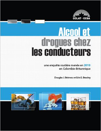 Alcool et drogues chez les conducteurs : Une enquête routière menée en 2010 en Colombie-Britannique
