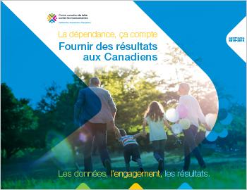 La dépendance, ça compte  –  Fournir des résultats aux Canadiens : Rapport annuel du CCLT, 2015-2016
