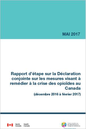 Rapport d'étape sur la Déclaration conjointe sur les mesures visant à remédier à la crise des opioïdes au Canada (mai 2017)