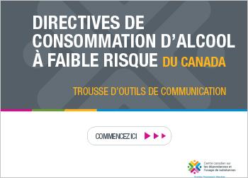 Trousse d'outils sur les Directives de consommation d'alcool à faible risque du Canada
