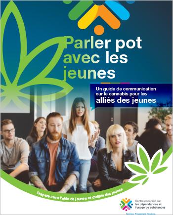 Parler pot avec les jeunes : un guide de communication sur le cannabis pour les alliés des jeunes
