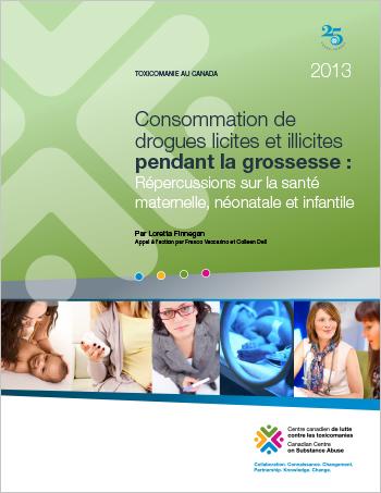 Consommation de drogues licites et illicites pendant la grossesse : Répercussions sur la santé maternelle, néonatale et infantile (Rapport)