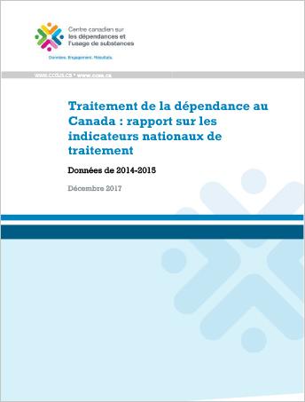 Traitement de la dépendance au Canada : rapport sur les indicateurs nationaux de traitement : Données de 2014-2015