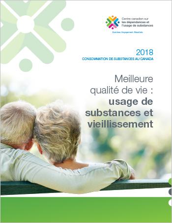 Meilleure qualité de vie : usage de substances et vieillissement (Rapport)