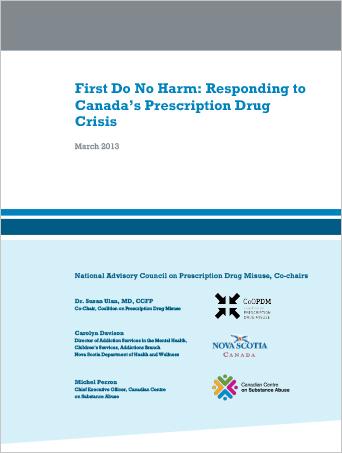First Do No Harm: Responding to Canada's Prescription Drug Crisis (Report)