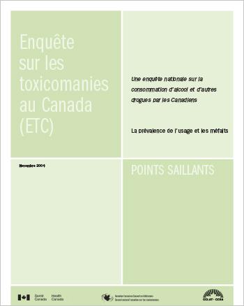 Enquête sur les toxicomanies au Canada (ETC) : Une enquête nationale sur la consommation d'alcool et d'autres drogues par les Canadiens : La prévalence de l'usage et les méfaits : Points saillants