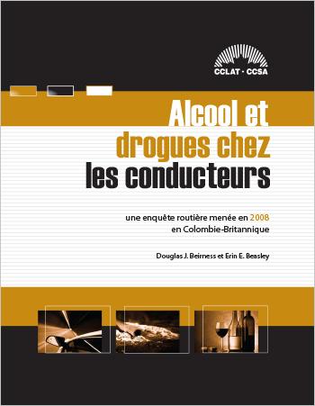 Alcool et drogues chez les conducteurs : Une enquête routière menée en 2008 en Colombie-Britannique