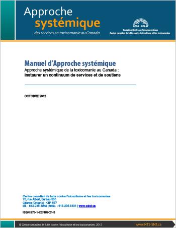 Manuel d'Approche systémique : Approche systémique de la toxicomanie au Canada : Instaurer un continuum de services et de soutiens
