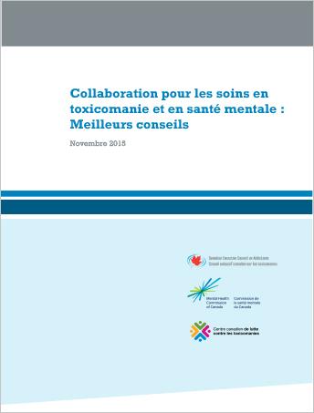 Collaboration pour les soins en toxicomanie et en santé mentale : Meilleurs conseils (Rapport)