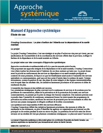 Manuel d'Approche systémique : Étude de cas : Creating Connections : Le plan d'action de l'Alberta sur la dépendance et la santé mentale