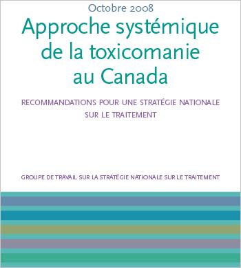 Approche systémique de la toxicomanie au Canada : Recommandations pour une stratégie nationale sur le traitement