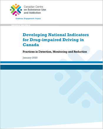 Developing National Indicators for Drug-impaired Driving in Canada: Practices in Detection, Monitoring and Reduction