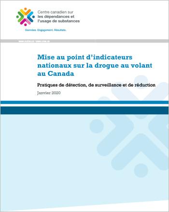 Mise au point d'indicateurs nationaux sur la drogue au volant au Canada : Pratiques de détection, de surveillance et de réduction