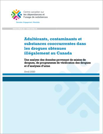 Adultérants, contaminants et substances cooccurrentes dans les drogues obtenues illégalement au Canada : Une analyse des données provenant de saisies de drogues, de programmes de vérification des drogues et d'analyses d'urine [rapport]