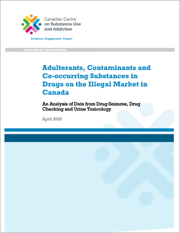 Adulterants, Contaminants and Co-occurring Substances in Drugs on the Illegal Market in Canada: An Analysis of Data from Drug Seizures, Drug Checking and Urine Toxicology [report]