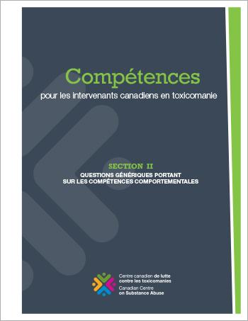 Compétences pour les intervenants canadiens en toxicomanie : Section II – Questions génériques portant sur les compétences comportementales