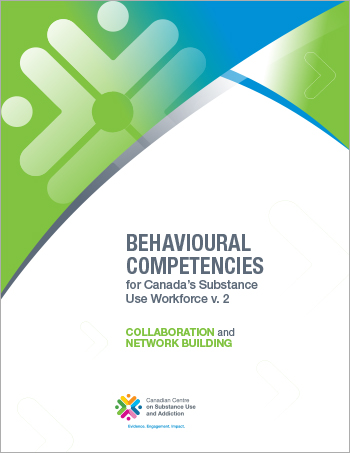 Collaboration and Network Building (Behavioural Competencies for Canadas Substance Use Workforce)