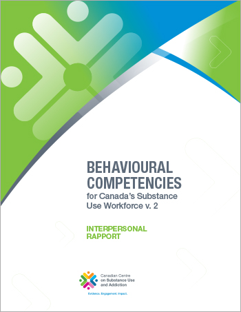Interpersonal Rapport (Behavioural Competencies for Canadas Substance Use Workforce)