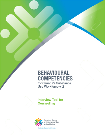 Interview Tool for Counselling (Behavioural Competencies for Canadas Substance Use Workforce)
