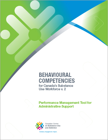 Performance Management Tool for Administrative Support (Behavioural Competencies for Canadas Substance Use Workforce)