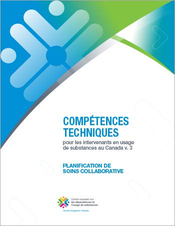Planification de soins collaborative (Compétences techniques pour les intervenants en usage de substances au Canada)