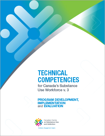 Program Development, Implementation and Evaluation (Technical Competencies for Canadas Substance Use Workforce)