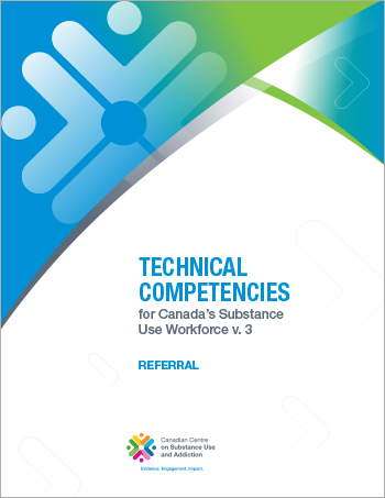 Referral (Technical Competencies for Canadas Substance Use Workforce)