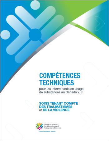 Soins tenant compte des traumatismes et de la violence (Compétences techniques pour les intervenants en usage de substances au Canada)
