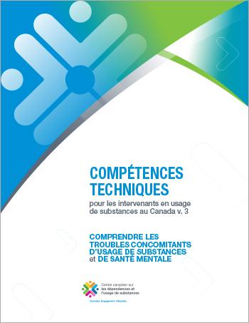 Comprendre les troubles concomitants d'usage de substances et de santé mentale (Compétences techniques pour les intervenants en usage de substances au Canada)