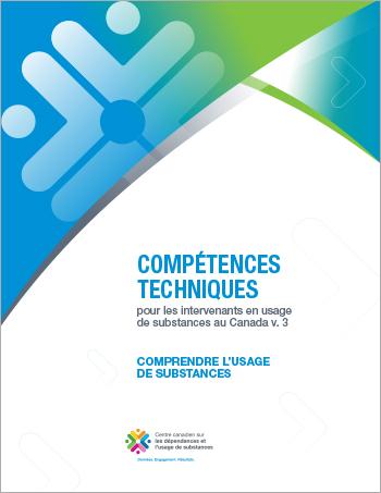 Comprendre l'usage de substances (Compétences techniques pour les intervenants en usage de substances au Canada)