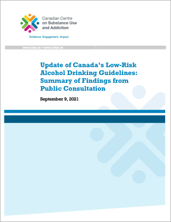 Update of Canada's Low-Risk Alcohol Drinking Guidelines: Summary of Findings from Public Consultation