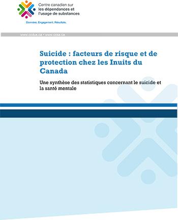 Suicide : facteurs de risque et de protection chez les Inuits du Canada - Une synthèse des statistiques concernant le suicide et la santé mentale
